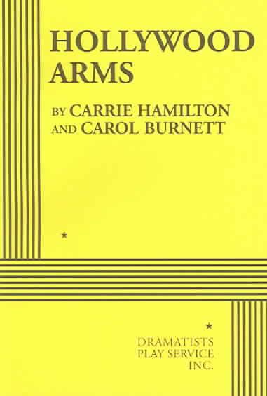 Hollywood Arms By Hamilton, Carrie/ Burnett, Carol
