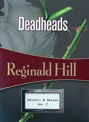 Deadheads By Hill, Reginald